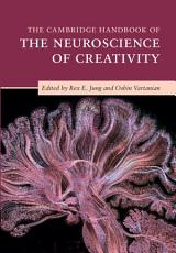 The Cambridge Handbook of the Neuroscience of Creativity