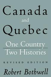 Canada and Quebec: One Country, Two Histories: Revised Edition