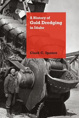 A History of Gold Dredging in Idaho PDF