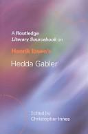 A Routledge Literary Sourcebook on Henrik Ibsen s Hedda Gabler