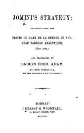 Jomini's Strategy. Extracted from the Précis de l'art de la guerre ... and translated by Ensign F. Adam