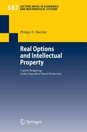 Real Options and Intellectual Property: Capital Budgeting Under Imperfect Patent Protection