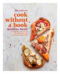 Cook Without A Book Meatless Meals Book PDF