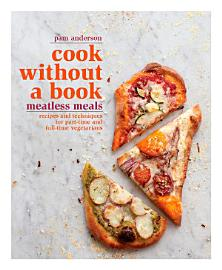 Cook Without A Book  Meatless Meals