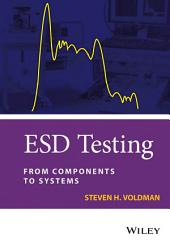 ESD Testing: From Components to Systems