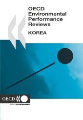 OECD Environmental Performance Reviews OECD Environmental Performance Reviews: Korea 2006