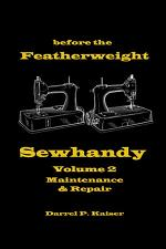 before the Featherweight - Sewhandy Volume 2 Maintenance & Repair