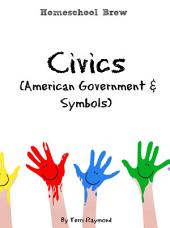 Civics (American Government & Symbols): Kindergarten Grade Social Science Lesson, Activities, Discussion Questions and Quizzes