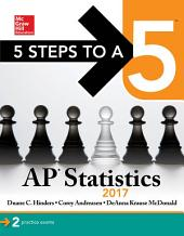 5 Steps to a 5 AP Statistics 2017: Edition 7
