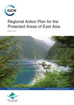 Regional action plan for the protected areas of East Asia 2006-2010
