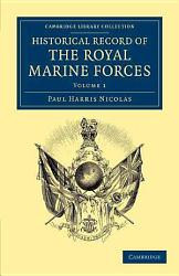 Historical Record Of The Royal Marine Forces Book PDF