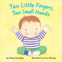 Ten Little Fingers  Two Small Hands