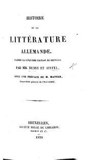 Histoire de la littérature Allemande d'après la cinquième édition de Heinsius ... Avec une préface de M. Matter