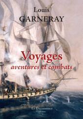 Voyages, aventures et combats: Mémoires
