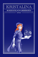 Kristalina Or An Hour in The Life of a Modern Witch