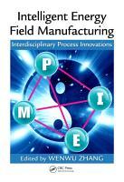 Intelligent Energy Field Manufacturing PDF