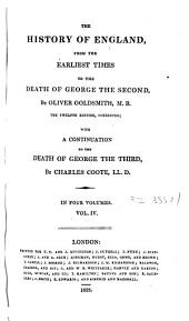 The History of England: From the Earliest Times to the Death of George the Second, Volume 4