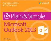 Microsoft Outlook 2013 Plain & Simple: Micro Outlo 2013 Plain Sim_p1