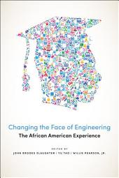 Changing the Face of Engineering: The African American Experience