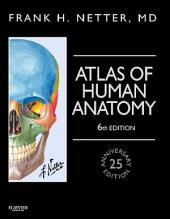 Atlas of Human Anatomy, Professional Edition E-Book: including NetterReference.com Access with Full Downloadable Image Bank, Edition 6
