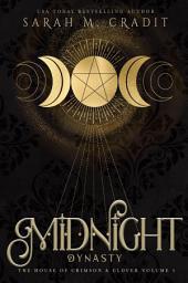 Midnight Dynasty: The House of Crimson & Clover Volume 3
