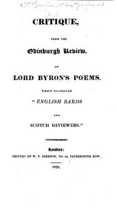 "Critique, from the Edinburgh Review, on Lord Byron's Poems: Which Occasioned ""English Bards and Scotch Reviewers."""
