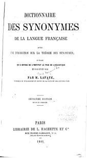 Dictionnaire des synonymes de la langue française avec une introduction sur la théorie des synonymes, ouvrage qui a obtenu de l'Institut le prix de linguistique en 1853 et en 1858