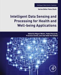 Intelligent Data Sensing and Processing for Health and Well being Applications PDF