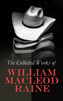 The Collected Works of William MacLeod Raine PDF