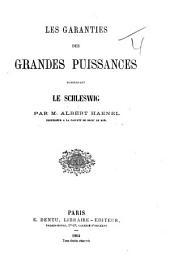 Les Garanties des Grandes Puissances concernant le Schleswig. [Translated from the German.]
