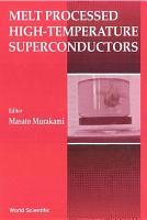 Melt Processed High Temperature Superconductors PDF