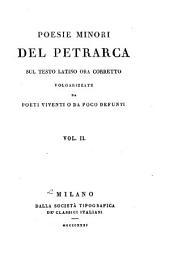 Poesie minori del Petrarca: sul testo latino ora corretto, Volume 2