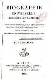 Biographie universelle, ancienne et moderne: Volume6