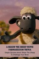 A Shaun The Sheep Movie Farmageddon Trivia PDF
