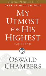 My Utmost for His Highest Classic Edition PDF