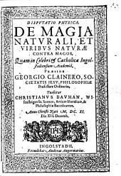 Disp. phys. de magia naturali et viribus naturae contra magos