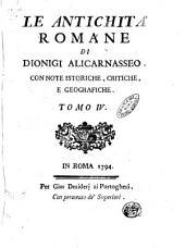 Le antichita romane di Dionigi Alicarnasseo. Con note storiche, critiche, e geografiche. Tomo 1. -6: Volume 4