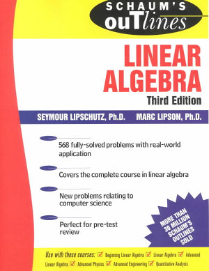 Schaum s Outline of Theory and Problems of Linear Algebra