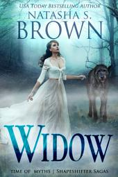 Widow: Time of Myths: Shapeshifter Chronicles