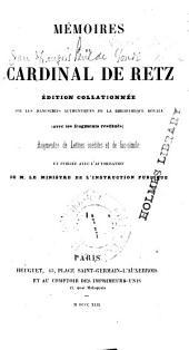 Mémoires du Cardinal de Retz: sur les manuscrits authentiques de la Bibliothèque Royale : (avec les fragments restitués) : augmentée de lettres inédites et de fac-simile, Volume1
