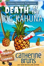 Death of the Big Kahuna: A Carrie Jorgenson Aloha Lagoon Mystery