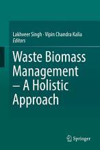 Waste Biomass Management     A Holistic Approach PDF