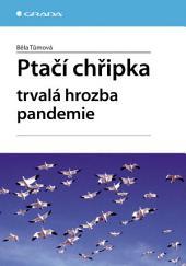 Ptačí chřipka: Trvalá hrozba pandemie
