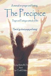 The Precipice - A manual on prayer and fasting: Prayer and Fasting - an attitude of life!