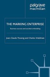 The Marking Enterprise: Business Success and Societal Embedding