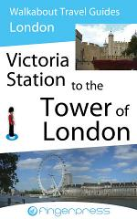 London Walks - Victoria Station to the Tower of London