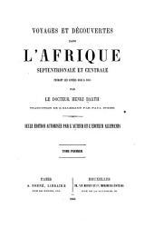 Voyages et découvertes dans l'Afrique septentrionale et centrale pendant les années 1849 à 1855: Volumes1à2