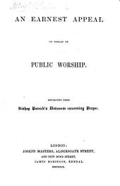 """An earnest appeal on behalf of Public Worship. Extracted from Bishop Patrick's """"Discourse concerning prayer.""""."""