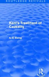 Kant's Treatment of Causality (Routledge Revivals)