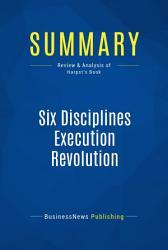 Summary Six Disciplines Execution Revolution Book PDF